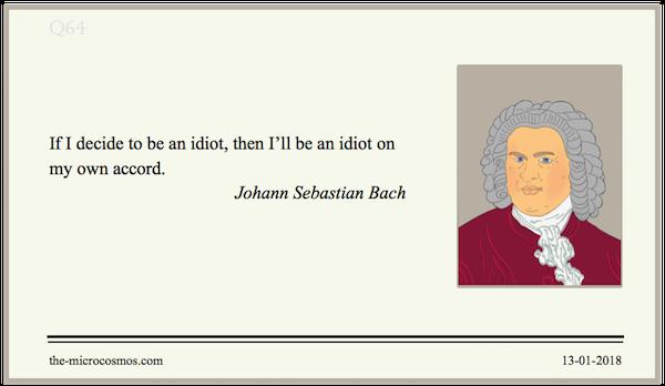 20180113:Johann Sebastian Bach:Idiot.png