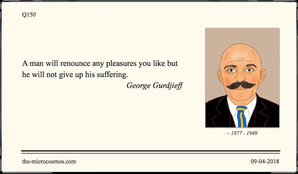 Q150_20180409_George Gurdjieff_Suffering.png