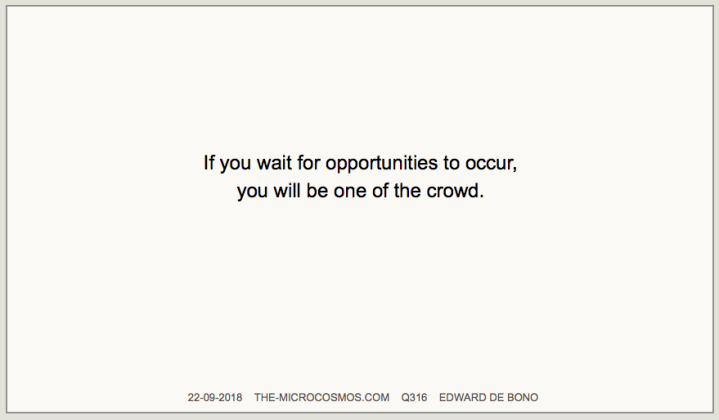 Q316_20180922_Edward de Bono_If you wait.png